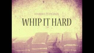Whip It Hard *AUDIO*