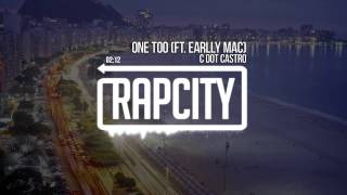 C Dot Castro - One Too (Ft. Earlly Mac) (Prod. by Jae Faive)