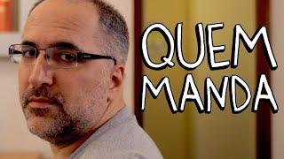 QUEM MANDA