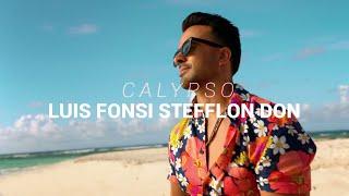 Luis Fonsi, Stefflon Don - Calypso (LETRA)