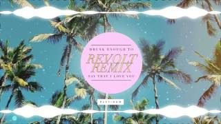 PLVTINUM - Drunk Enough To Say That I Love You (Revolt Remix)