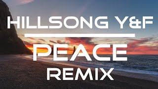 Hillsong Young & Free - PEACE (HGHTS Remix)