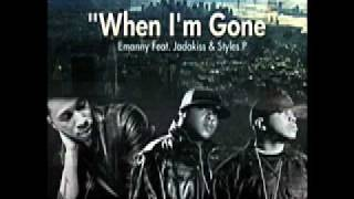 Emanny - When I'm Gone Ft. Jadakiss and Styles P