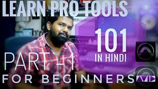 Pro Tools Tutorial In Hindi   For Beginners    Part - 1    By - Journey Pictures