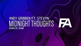 Andy Gribben ft. Stevyn - Midnight Thoughts (Domastic Remix)
