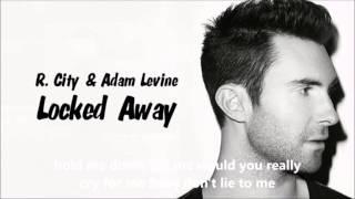 Locked Away (Lyrics) - Adam Levine & R.City