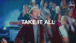Take It All - Hillsong Worship