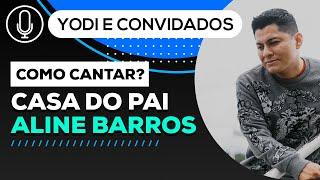 CASA DO PAI - Aline Barros ( Como cantar)  VOCATO