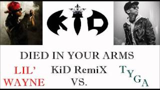 Died In Your Arms (KiD RemiX) Lil Wayne vs Tyga