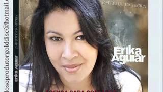 Cantora Erika Aguiar - Quero estar contigo