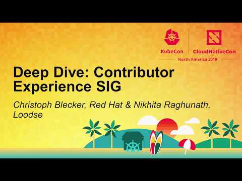 Deep Dive: Contributor Experience SIG