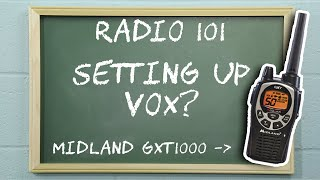 Radio 101 - How To Set VOX on a Midland GXT1000