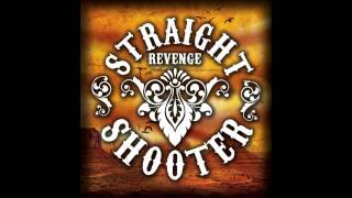 Straight Shooter - Ive Been Cruel
