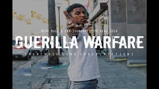 "[FREE] MEEK MILL x NBA YOUNGBOY TYPE BEAT 2018 ""Guerilla Warfare"" (Prod @two4flex 