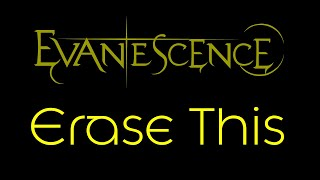 Evanescence-Erase This Lyrics (Evanescence)