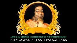 A Radio Sai offering in celebration of the 90th birthday of Bhagawan Sri Sathya Sai Baba