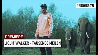 Liquit Walker - Tausende Meilen (prod. Jumpa / Cuts: DJ Danetic) | 16BARS.TV Premiere