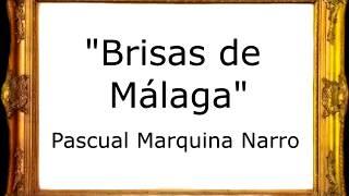 Brisas de Málaga - Pascual Marquina Narro [Pasodoble]