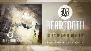 Beartooth - Keep Your American Dream (Audio)