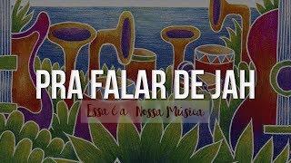 Ponto de Equilíbrio - Pra Falar de Jah (Álbum Essa é a Nossa Música) [Áudio Oficial]