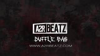 DUFFLE BAG - UK DRILL TYPE BEAT (PROD BY @A2RBEATZ) FREE