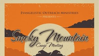 2017 Smoky Mountain Camp Meeting - Monday Night