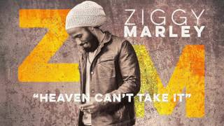 "Ziggy Marley - ""Heaven Can't Take It"" (w/Stephen Marley) 