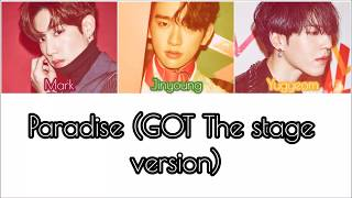 GOT THE STAGE - Paradise - LYRICS [COLOR CODED HAN|ROM|ENG]