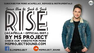 Jonas Blue Ft. Jack & Jack - Rise (Acapella + Official Instrumental)