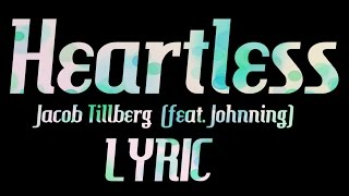 LYRICS | Jacob Tillberg - Heartless (feat. Johnning)