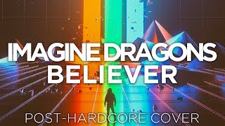 "Imagine Dragons - Believer [Band: Tidus Is Alive] (Punk Goes Pop Style) ""Post-Hardcore Cover"""