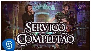 Munhoz e Mariano - Serviço Completão (Violada Dos Munhoiz)
