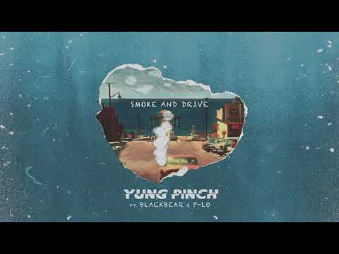 Yung Pinch - Smoke & Drive ft. Blackbear & P-Lo
