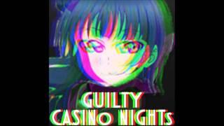 GUILTY CASINo NIGHTs (Guilty Kiss x Glue70)