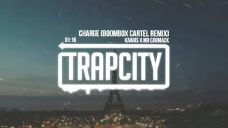 Kaaris x Mr Carmack - Charge (Boombox Cartel Remix)