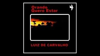 Luiz de Carvalho - A Cada Passo