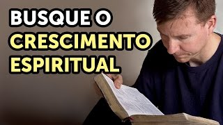 BUSQUE O CRESCIMENTO ESPIRITUAL - Pastor Antonio Junior