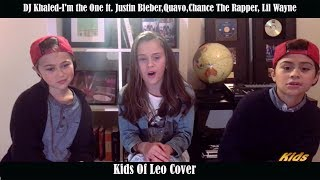 DJ Khaled-I'm the One ft. Justin Bieber,Quavo,Chance The Rapper, Lil Wayne KIDS OF LEO LIVE COVER
