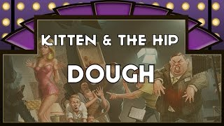 Kitten & The Hip - Dough