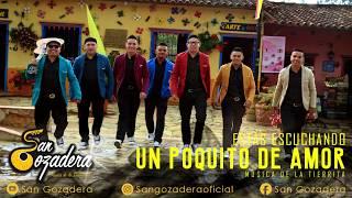 1 - San Gozadera - Un Poquito de Amor