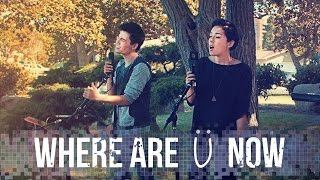 Where Are U Now - Skrillex, Diplo, Justin Bieber - Sam Tsui, Kina Grannis & KHS Cover
