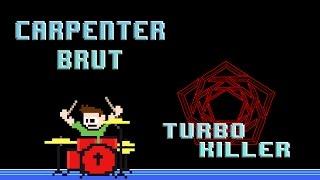 Carpenter Brut - Turbo Killer (Drum Cover) -- The8BitDrummer