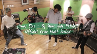 Jonas Blue - By Your Side Ft.RAYE Cover Eight Second
