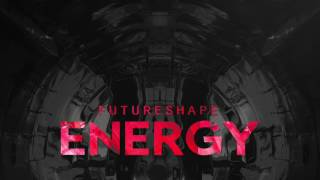 Futureshape - Energy (Teaser)