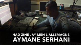 Aymane Serhani - HAD ZINE JAY MEN L'ALLEMAGNE (Cheb Hasni)