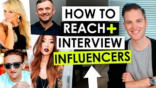 How to Reach Out to Influencers and Interview Celebrities — 7 Tips