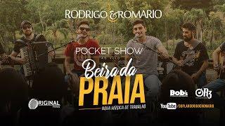 Rodrigo e Romario - Beira da Praia (Pocket Show)
