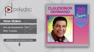 Claudionor Germano Vol.1 - 20 Super Sucessos - Chego Já