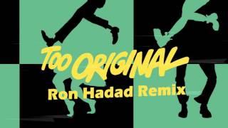 Major Lazer ft. Elliphant & Jovi Rockwell - Too Original (Ron Hadad Remix)