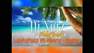 DJ NOIZ X LADYFATS X MARY BABY 2K17